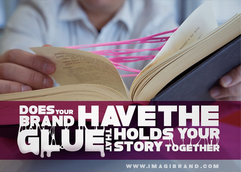 Does Your Brand Have The Glue That Holds Your Story Together