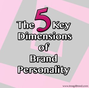 The 5 Key Dimensions of Brand Personality (1 of 1)