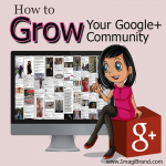 How to Grow Your Google+ Community