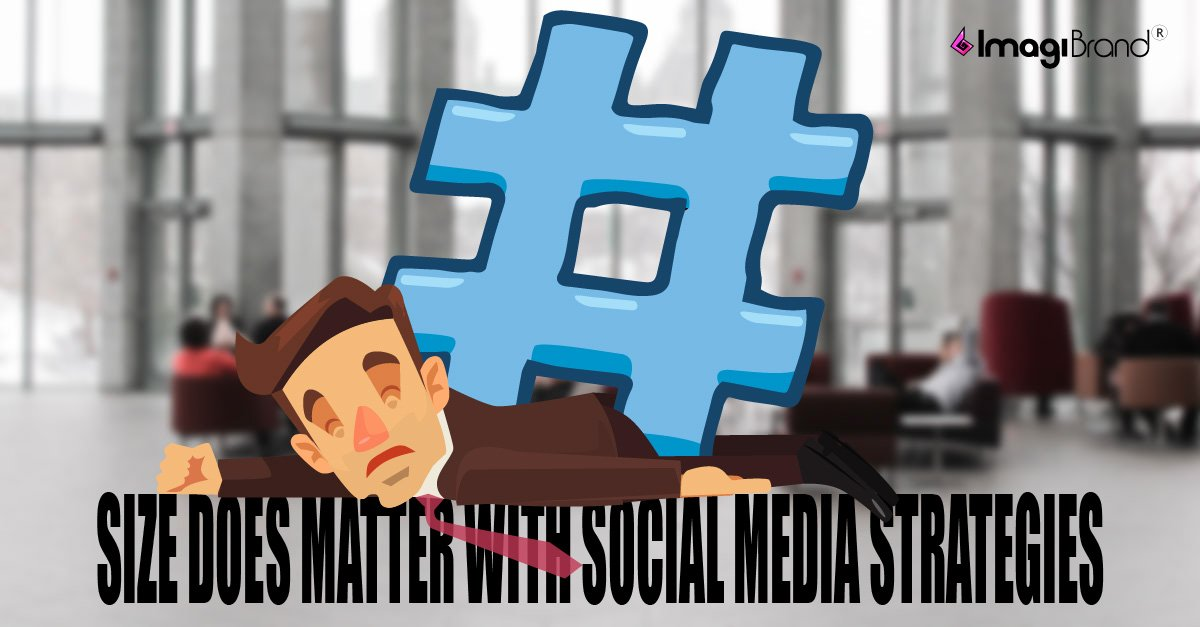 Size Does Matter with Social Media Strategies